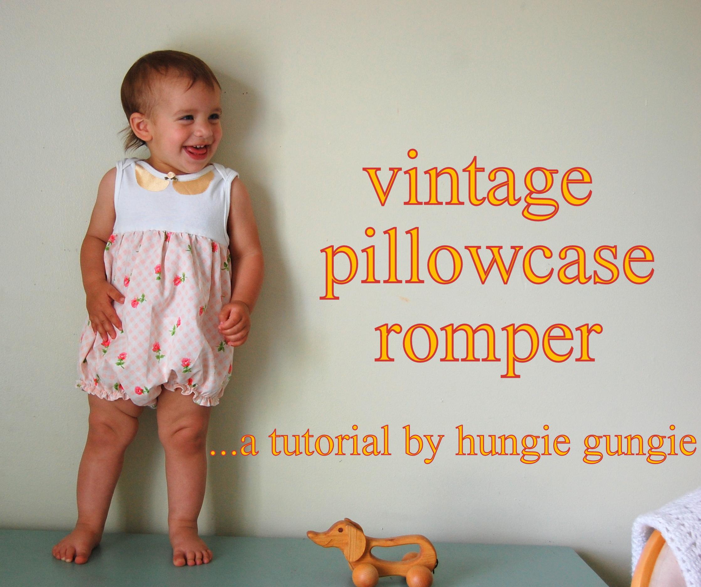 Diy Pillowcase Rompers: Vintage Pillowcase Romper Tutorial   HUNGIE GUNGIE,
